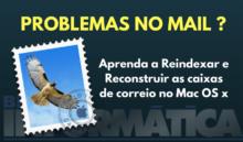 Corrigir problemas no Mail do Mac Os X