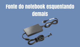 Fonte de notebook esquentando