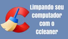 Usando o CCleaner para fazer uma limpeza  em seu PC ou Mac