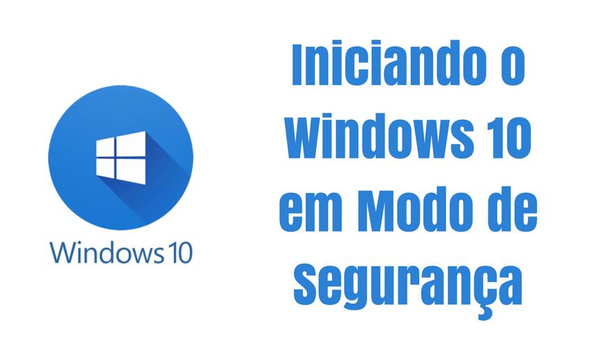 Windows 10 em modo seguro