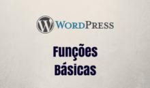 Algumas funções do WordPress para salvar sua vida