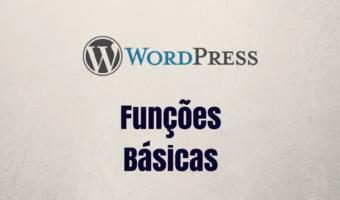 Algumas funções do WordPress para salvar sua vida 1