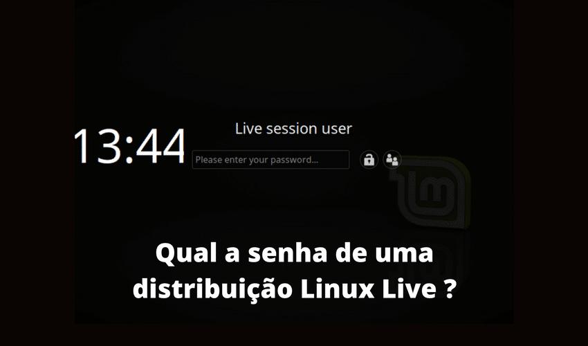 Senha de distribuição Linux Live