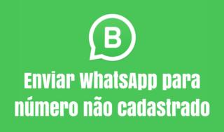 Enviar WhatsApp para número não cadastrado