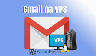 Usando o Gmail para enviar emails da VPS WordPress