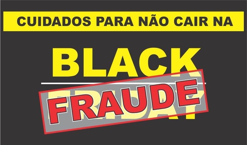 Cuidado para não cair na black fraude