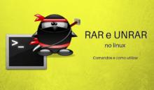 RAR no linux: Criar, extrair e senha