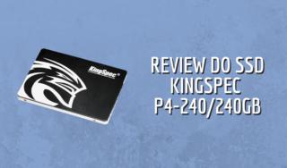 Análise do Kingspec P4-240 - 240gb