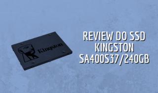 Análise do Kingston SA400S37/240G
