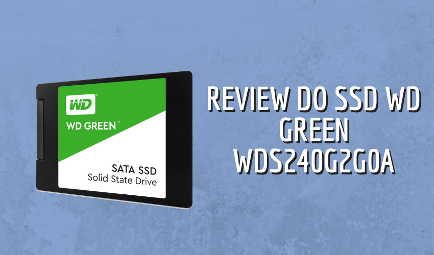 Análise do SSD WD Green WDS240G2G0A 1