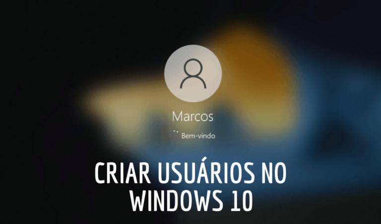 Criar usuários no Windows 10