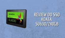 Análise do SSD Adata SU630 240GB
