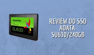 Análise do SSD Adata SU630240 GB
