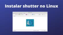 Instalar o Shutter no Ubuntu